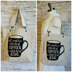 All I need is a little bit of coffee and a whole lot of Jesus tote bag from Show & Tell Faith