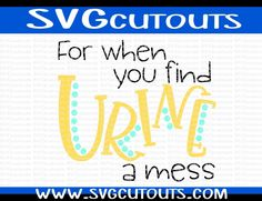For When You Find Urine A Mess Toilet Paper Design, SVG, Eps, Dxf Format, Cutting Machine File, Toilet Paper Cutting Files, INSTANT DOWNLOAD by SVGcutouts on Etsy