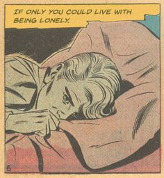 """If Only You Could Live With Being Lonely""......sadly, Brad didn't know he wasn't  the Only Gay in the Village. Awwwww. Funny Vintage Comic Book Art."