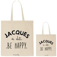 """Tote-bag """"Jacques a dit Be Happy"""""""