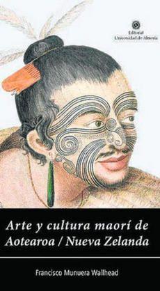 Arte y cultura maorí de Aotearoa, Nueva Zelanda / Francisco Munuera Walhead