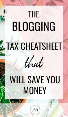 Find blogging taxes to be confusing? This quick tax cheat sheet will give you a list of all the expenses you can write off, which will save you some serious cash! Save this pin and click through to see the list! #bloggingtips #onlinebusiness #blogfromscratch #bloggingforprofit #moneyblogger #bloggingtools #bloggingbiz
