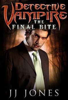 Detective Vampire: The Final Bite (Interracial Paranormal Vampire Romance BWWM Book 3) by JJ Jones, http://smile.amazon.com/dp/B00JWVBLBK/ref=cm_sw_r_pi_dp_KgWZub0K3QWDB