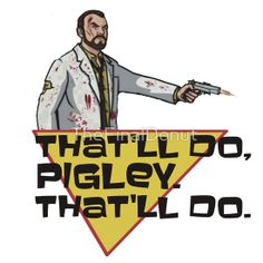 Archer - That'll do, Pigley. (Dr Krieger) by TheFinalDonut