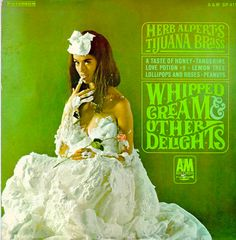 Herb Alpert & The Tijuana Brass: Whipped Cream & Other Delights Album Cover Parodies. A list of all the groups that have released album covers that look like the Herb Alpert & The Tijuana Brass Whipped Cream & Other Delights album. Famous Album Covers, Greatest Album Covers, Classic Album Covers, Cool Album Covers, Music Covers, Cover Art, Lp Cover, Vinyl Cover, Easy Listening