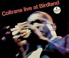 "Recorded on October 8 , March 6 and  November 18, 1963 (half in Birdland, half in studio), ""Live at Birdland"" is an album  by  John Coltrane.   >>http://go.rvj.pm/4mf"
