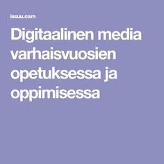 Digitaalinen media varhaisvuosien opetuksessa ja oppimisessa