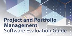 Project and Portfolio Management Software Evaluation Guide