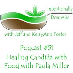 KerryAnn talks with Paula Miller of Whole Intentions about her book, Healing Candida with Food. Learn how you can feed your whole family nourishing, #realfood without having to be a short-order cook for the family member struggling with #candida. #health Listen in now or later: http://www.intentionallydomestic.com/podcast-51-healing-candida-with-paula-miller/
