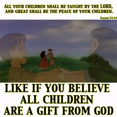 LIKE IF YOU BELIVE ALL CHILDREN ARE A GIFT FROM GOD