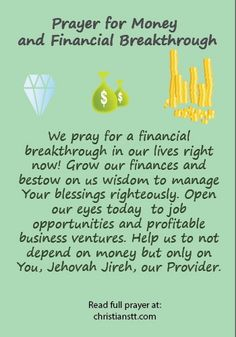 Prayers For Money, Abundance and Financial Breakthrough. Grow our finances and bestow on us wisdom to manage Your blessings righteously. Open our eyes today to job Prayer Scriptures, Bible Prayers, Faith Prayer, God Prayer, Prayer Quotes, Power Of Prayer, Christ Quotes, Catholic Prayers, Path Quotes