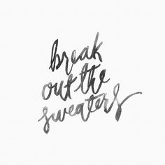 break out the sweaters!