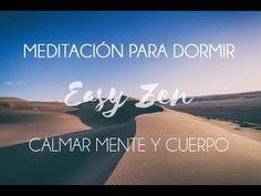 CUENTO   MEDITACIÓN GUIADA PARA DORMIR   Relajarse y meditar   Efecto sonido desierto   ❤ EASY ZEN - YouTube Zen, Mudras, Yoga, Feng Shui, Youtube, Mindfulness, Dreams, Easy, Books