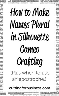 A quick guide to making names plural when working on personalized products in your Silhouette Portrait or Cameo or Cricut Explore or Maker business. Silhouette Cameo 2, Silhouette Cameo Tutorials, Silhouette School, Silhouette Portrait, Silhouette Machine, Silhouette Files, Silhouette Projects, Silhouette Design, Silhouette America