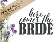 Here Comes The Bride svg eps dxf jpg png cut file for Silhouette and Cricut type craft machines by HoneybeeSVG on Etsy
