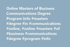 Online Masters of Business Communications Degree Program Info #masters #degree #in #communications #online, #online #masters #of #business #communications #degree #program #info http://tanzania.remmont.com/online-masters-of-business-communications-degree-program-info-masters-degree-in-communications-online-online-masters-of-business-communications-degree-program-info/  # Online Masters of Business Communications Degree Program Info Essential Information There are many online master's degree…