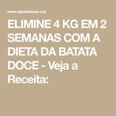ELIMINE 4 KG EM 2 SEMANAS COM A DIETA DA BATATA DOCE - Veja a Receita: