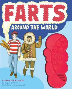 Farts Around the World Book: What is proper English etiquette for a tea room emission? Can a Swiss fart be so loud that it generates an echo? If a meditating Buddhist passes gas, does it exist? The answers to such pressing questions are answered in this hilarious soon-to-be international best seller.  http://www.calendars.com/Satire/Farts-Around-the-World-Book/prod201300021027/?categoryId=cat00052=cat00052