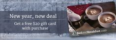 Free $20 Bed and Breakfast gift card with purchase of $200 or more