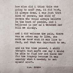 by Robert M. Drake Beautiful chaos is now available through my etsy. The link can be found in my bio. Robert M Drake, R M Drake, Rm Drake Quotes, Me Quotes, Hurt Quotes, Qoutes, The Way I Feel, How I Feel, Working On Me