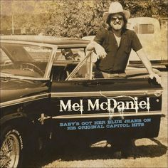 Mel McDaniel - Baby's Got Her Blue Jeans On: His Original Capitol Hits (CD)