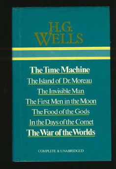 """The Time Machine; The Island of Dr Moreau; The Invisible Man; The First Men in the Moon; The Food of the Gods; In the Days of the Comet; The War of the Worlds (Complete & Unabridged)"" av H. G. Wells 'A Steampunk Novel'"