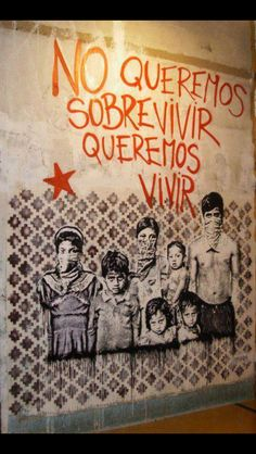 """We don't want to survive, we want to live"" EZLN, Mexico"