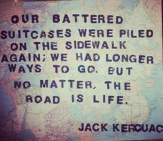 Made this a while ago. Quote by beat generation pioneer, jack kerouac