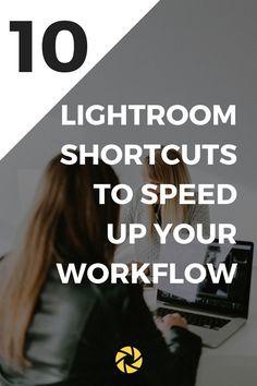 10 Speed tips to speed up your Lightroom work flow!