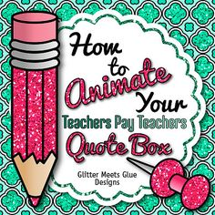 How to Animate Your Teachers Pay Teachers Quote Box by Glitter Meets Glue Designs - Here's how to use Adobe Illustrator and Photoshop to create an animated GIF to post in the quote area of your Teachers Pay Teachers store. #teacherspayteachers