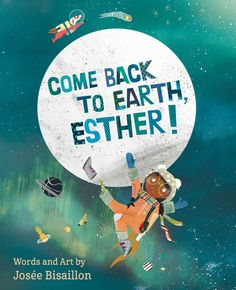 """Read """"Come Back to Earth, Esther!"""" by Josée Bisaillon available from Rakuten Kobo., Bedtime and The Snow Knows, Come Back to Earth, Esther! Ocean Pollution, Sci Fi Books, Telling Stories, Science And Nature, Animals For Kids, Book Format, Bedtime, Comebacks, Childrens Books"""