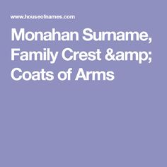 Monahan Surname, Family Crest & Coats of Arms