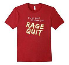 Mens I'm So Good, I'll Make You Rage Quit gamer shirt 2XL... https://www.amazon.com/dp/B077DRV873/ref=cm_sw_r_pi_dp_x_-8GcAbK7HFPHH