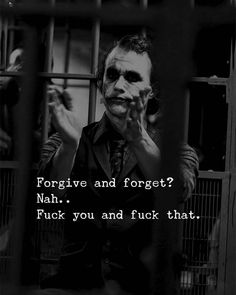Joker Quotes : forgive and forget - Quotes Boxes Heath Ledger Joker Quotes, Best Joker Quotes, Badass Quotes, Sassy Quotes, Sarcastic Quotes, True Quotes, Payback Quotes, Qoutes Deep, Reality Quotes