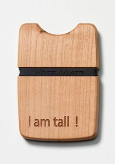 I am tall! Customised wallet with laser engraving