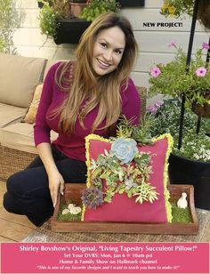"SET YOUR DVRS!  For Shirley Bovshow's original design: ""Living Tapestry Succulent Pillow!""  Shirley will show you how to make one of her favorite designs on Monday, Jan. 6 on the Home & Family show on Hallmark channel 10am pst. Don't miss it! EdenMakers.com"