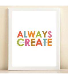 Always Create print poster. $15.00, via Etsy.