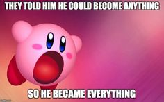 Kirby, the greatest role model of all time Video Game Memes, Video Games Funny, Video Game Art, Funny Games, Nintendo Characters, Nintendo Games, Kirby Nintendo, Super Smash Bros, Super Mario Bros