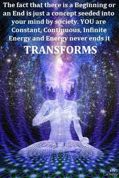 Energy indeed transforms, the possibility is endless, limitless, the lighter the energy, the higher the frequency.