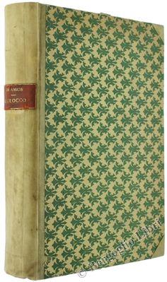 MAROCCO. Con disegni originali di Stefano Ussi e C.Biseo. De Amicis Edmondo. 1913 - Bergoglio Libri d'Epoca
