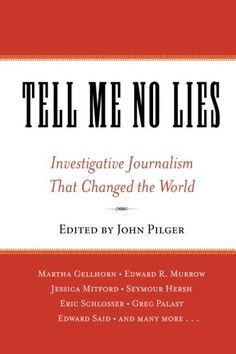 Tell Me No Lies: Investigative Journalism That Changed th... https://www.amazon.com/dp/1560257865/ref=cm_sw_r_pi_dp_x_0mlgybWE1HR4J