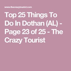 8f4275e057a8 25 Best Things to Do in Dothan (AL) - Page 23 of 25. Cool Places To  VisitPlaces ...