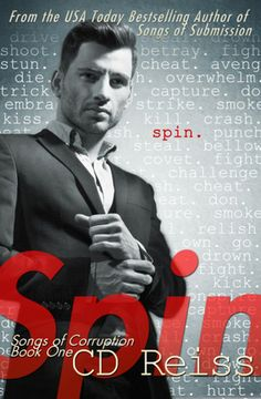 Spin (Songs of Corruption, #1) by C.D. Reiss
