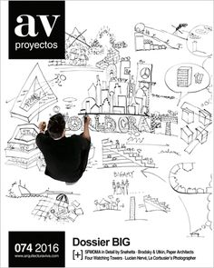 AV PROYECTOS. nº 074/2016. Dossier BIG. SUMARIO: http://www.arquitecturaviva.com/es/Shop/Issue/Details/422