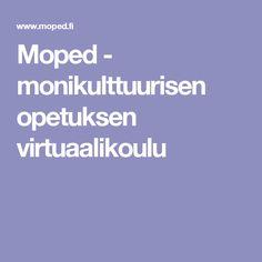 Moped - monikulttuurisen opetuksen virtuaalikoulu