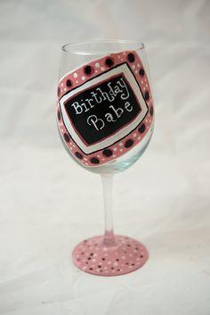 Birthday Babe Hand painted Wine glass. $15.00, via Etsy.
