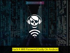How To Hack Wifi Password On Android | Stuffskeleton[Dot]Com