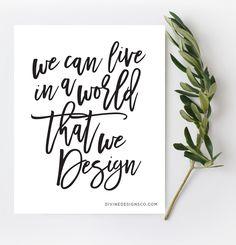 We can live in a world that we design. The Greatest Showman Quotes and Lyrics - Hugh Jackman, PT Barnum -Zac Efron, Zendaya, Keala Settle Divine Designs Co - Printable BUNDLE