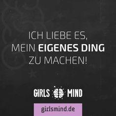 Mehr Sprüche auf: www.girlsmind.de  #individualität #selbstvertrauen #selbstbewusstsein