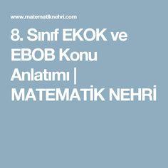 8. Sınıf EKOK ve EBOB Konu Anlatımı   MATEMATİK NEHRİ